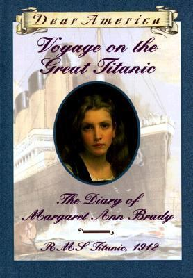 Voyage on the Great Titanic The Diary of Margaret Ann Brady