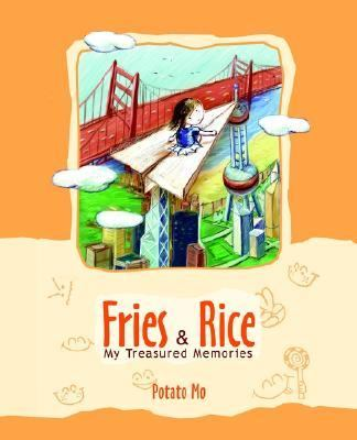 Fries and Rice My Treasured Memories