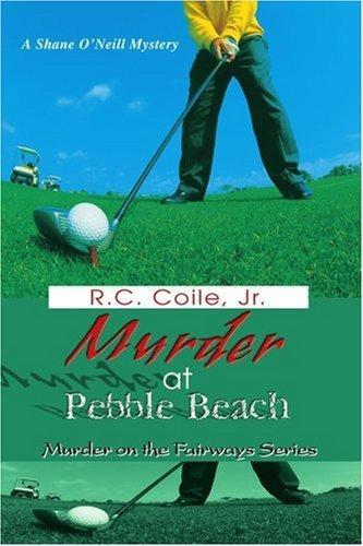 Murder at Pebble Beach: Murder on the Fairways Series