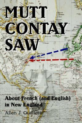 Mutt Contay Saw About French And English in New England