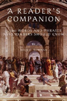 A Reader's Companion: 3,500 Words and Phrases Avid Readers Should Know