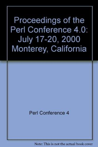 Proceedings of the Perl Conference 4.0: July 17-20, 2000 Monterey, California