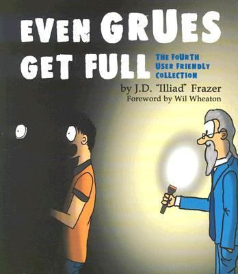 Even Grues Get Full The Fourth User Friendly Collection