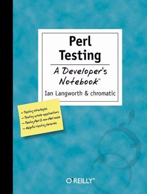 Perl Testing A Developer's Notebook