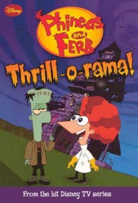 Thrill-o-rama! (Turtleback School & Library Binding Edition) (Phineas & Ferb Chapeter Books (Prebound))