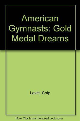 American Gymnasts: Gold Medal Dreams