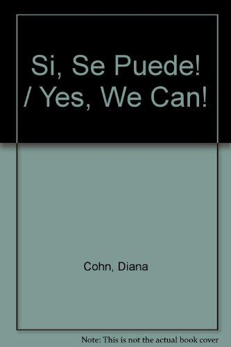 Si, Se Puede! / Yes, We Can! (Spanish Edition)