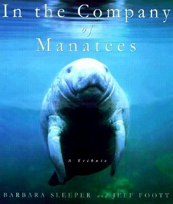 In the Company of Manatees: A Tribute - Barbara Sleeper