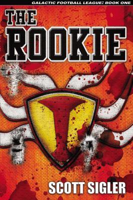 THE ROOKIE (Galactic Football League, Volume 1)