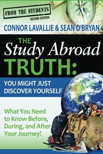 The Study Abroad Truth: From the Students: What You Need to Know Before, During, and After Your Journey! (Volume 2)
