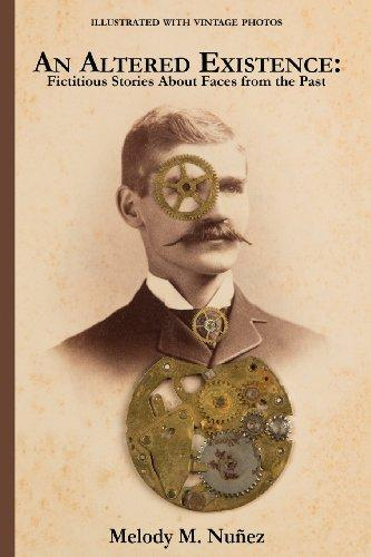 An Altered Existence: Fictitious Stories About Faces from the Past