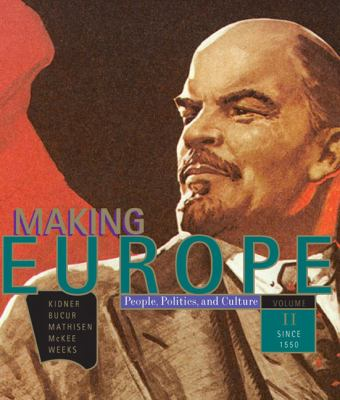 Making Europe: People, Politics, and Culture, Volume 2: Since 1550 (v. 2)