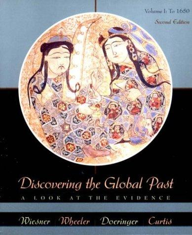 Discovering the Global Past: A Look at the Evidence, Volume I: To 1650, Second Edition