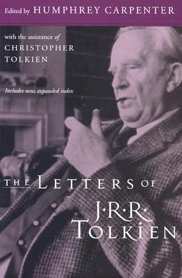 Letters of J. R. R. Tolkien A Selection