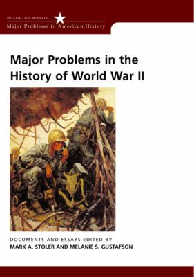 Major Problems in the History of World War II: Documents and Essays (Major Problems in American History Series)