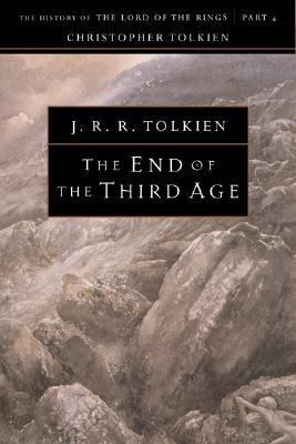 End of the Third Age The History of the Lord of the Rings, Part Four