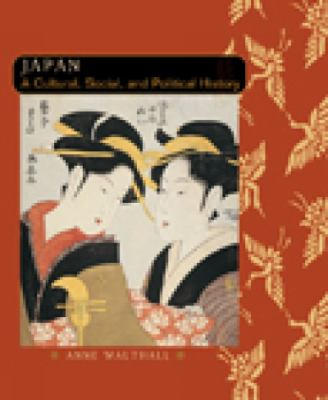 Japan A Cultural, Social and Political History
