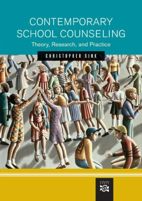 Contemporary School Counseling Theory, Research, And Practice