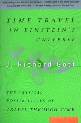 Time Travel in Einstein's Universe The Physical Possibilities of Travel Through Time