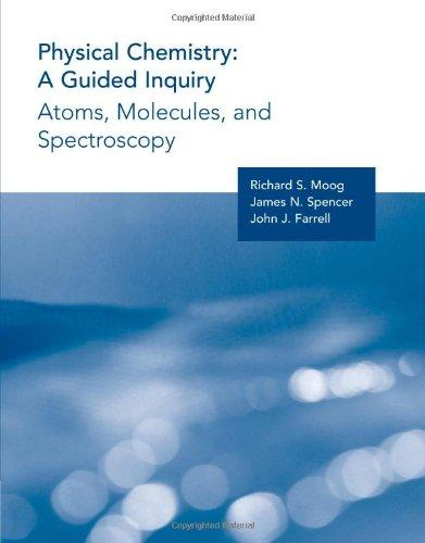 Physical Chemistry: A Guided Inquiry: Atoms, Molecules, and Spectroscopy