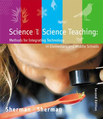 Science And Science Teaching Methods For Integrating Technology In Elementary and Middles Schools