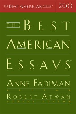 the best american essays 2003 robert atwan and anne fadiman Essays by atwan you searched for: the best american essays 2003 anne fadiman the best american essays 2006 (best american essays) robert atwan, lauren slater.