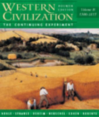 Western Civilization The Continuing Experiment 1300-1815