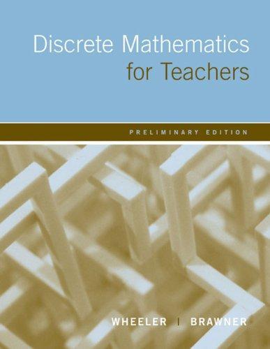 Discrete Mathematics For Teachers: Preliminary Edition