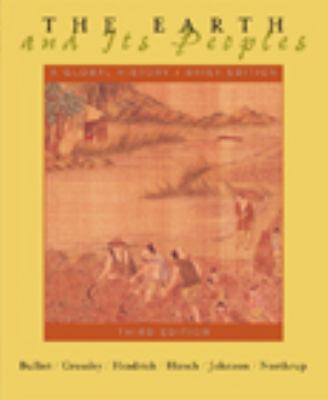 The Earth and Its Peoples: A Global History, Brief Edition (v. 1&2)