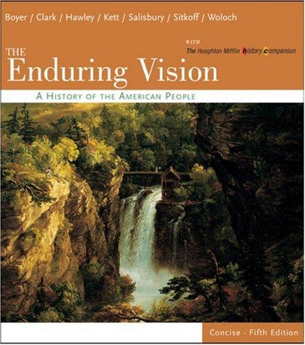 The Enduring Vision: A History of the American People, Concise (v. 1&2)