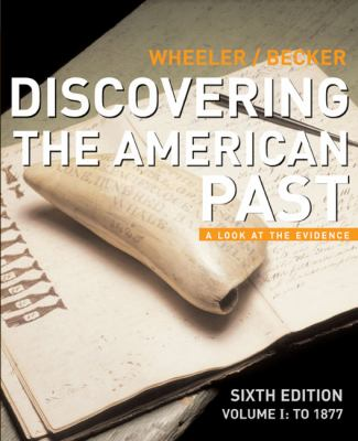 Discovering the American Past A Look at the Evidence Volume 1