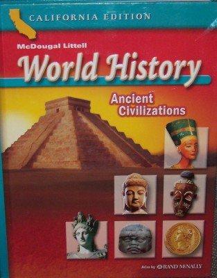 McDougal Littell World History California: Student Edition Grades 6 Ancient Civilizations 2006