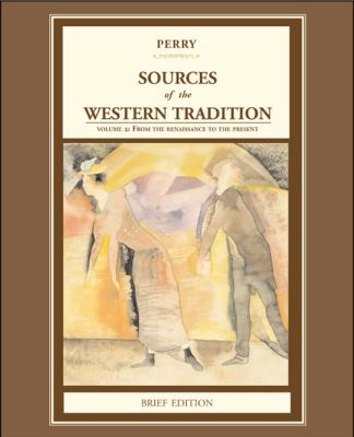 Sources of the Western Tradition From the Renaissance to the Present - Brief Edition
