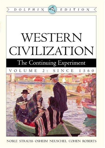 Western Civilization: the Continuing Experiment Volume II (v. 2)