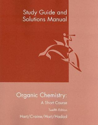 Organic Chemistry, a Short Course Study Guide and Solutions Manual