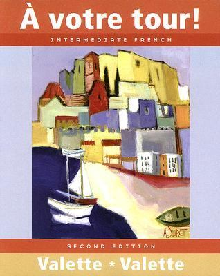 a votre tour!: Intermediate French