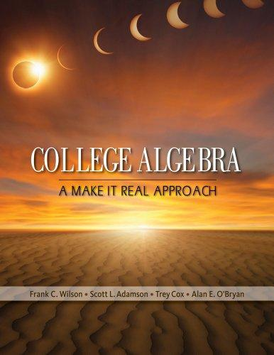 College Algebra: A Make it Real Approach (Textbooks Available with Cengage Youbook)
