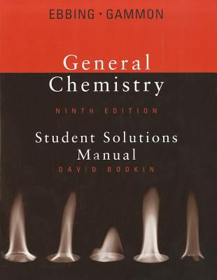 general chemistry 9th ebbing gammon solution Steven d gammon is a professor of chemistry at western washington university and a leader in the development of multimedia-based software for chemical education he has contributed greatly to the increased emphasis on conceptual understanding in the text.