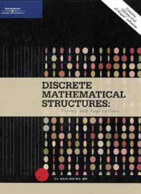 Discrete Mathematical Structures Theory And Applications.