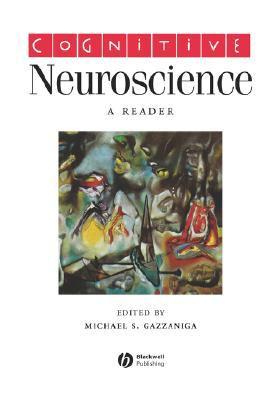 Cognitive Neuroscience A Reader