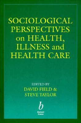 an analysis of a sociological perspective to health and illness Free essay: merit 2 - use different sociological perspectives to discuss patterns and trends of health and illness in two different social groups.
