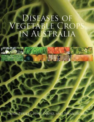 Diseases of Vegetable Crops in Australia (Landlinks Press)