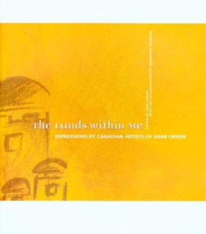 The Lands Within Me: Expressions by Canadian Artists of Arab Origin