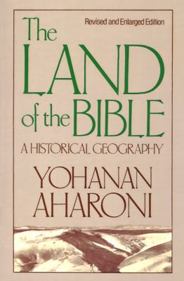 Land of the Bible A Historical Geography