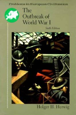 Outbreak of World War I Causes and Responsibilities