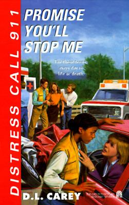 Promise Me You'll Stop Me: Distress Call 911 - Diane L. Carey - Mass Market Paperback