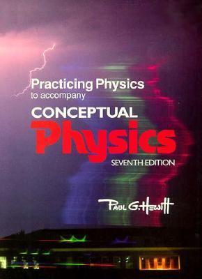 Practicing Physics to Accompany Conceptual Physics