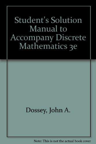Student's Solution Manual to Accompany Discrete Mathematics 3e