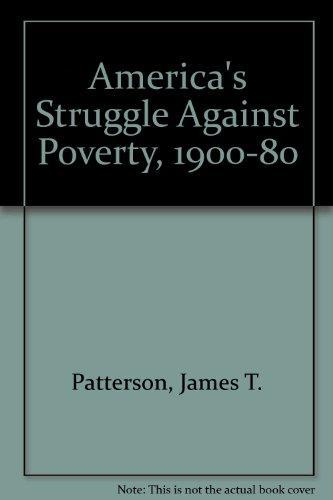 America's Struggle Against Poverty, 1900-80