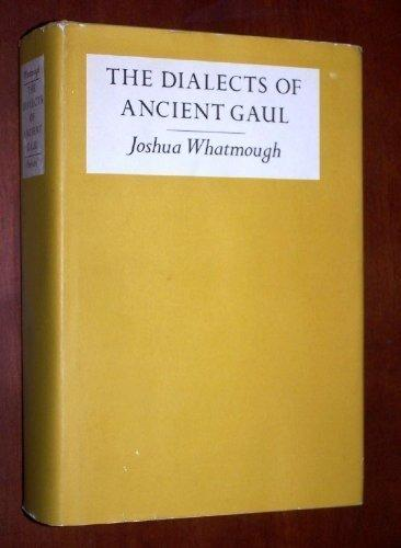 The Dialects of Ancient Gaul: Prolegomena and Records of the Dialects